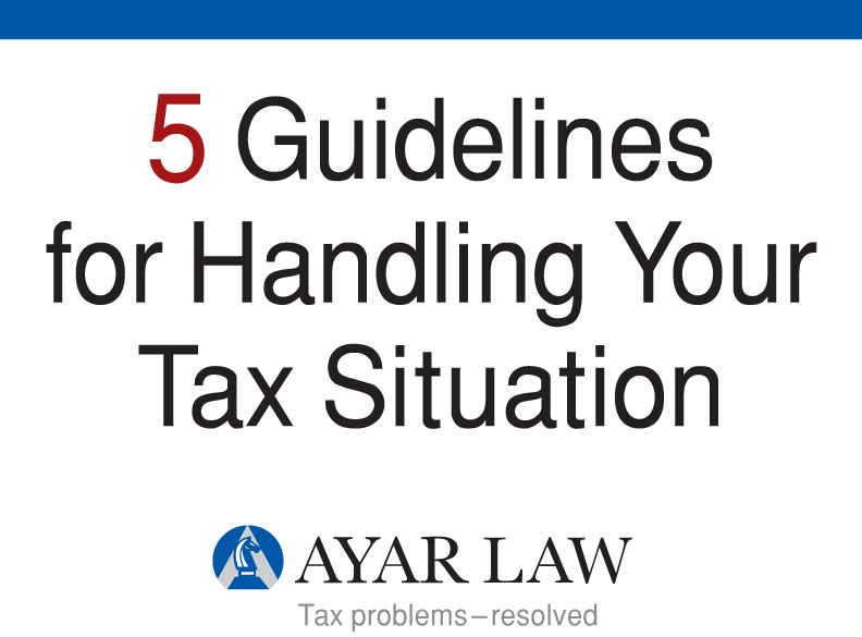 5 Guidelines for Handling Your Tax Situation